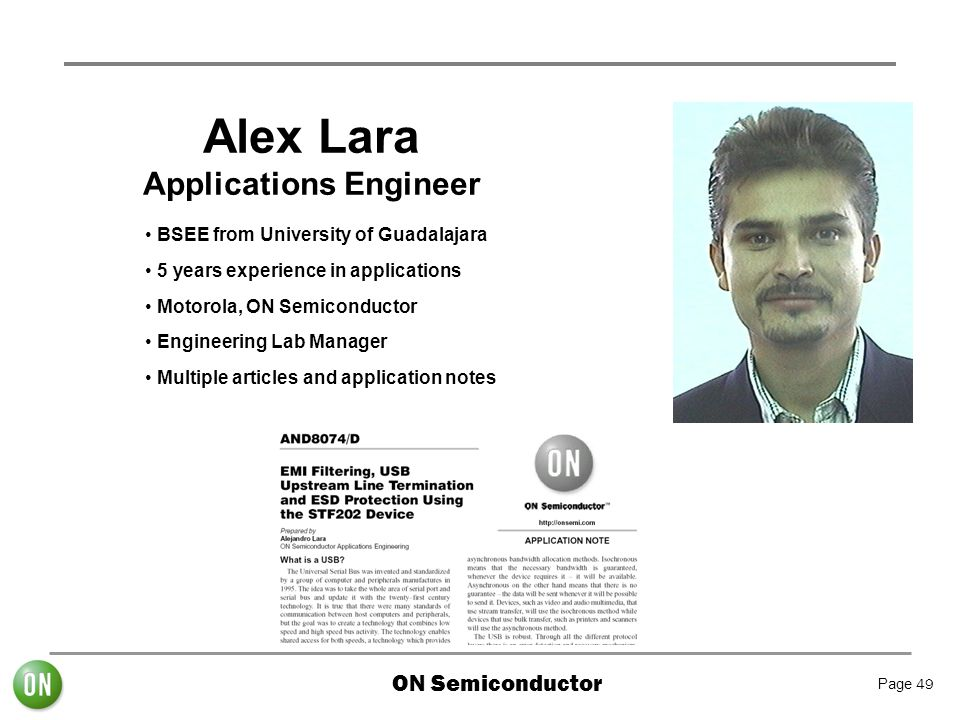 ON Semiconductor Page 49 Alex Lara Applications Engineer BSEE from University of Guadalajara 5 years experience in applications Motorola, ON Semicondu