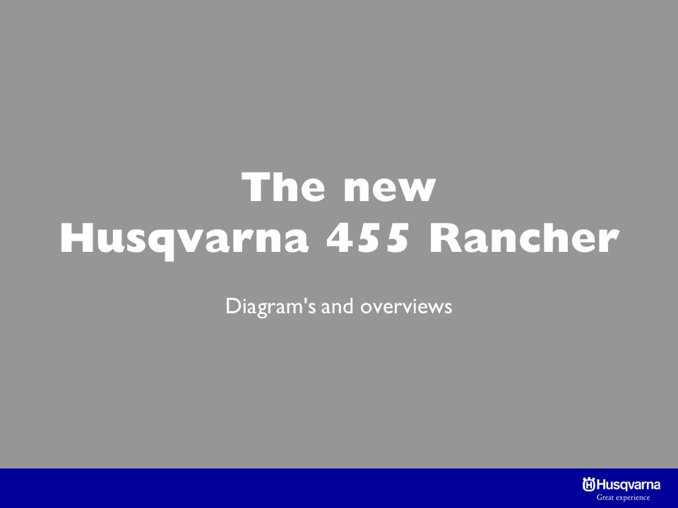 The new Husqvarna 455 Rancher Diagram s and overviews
