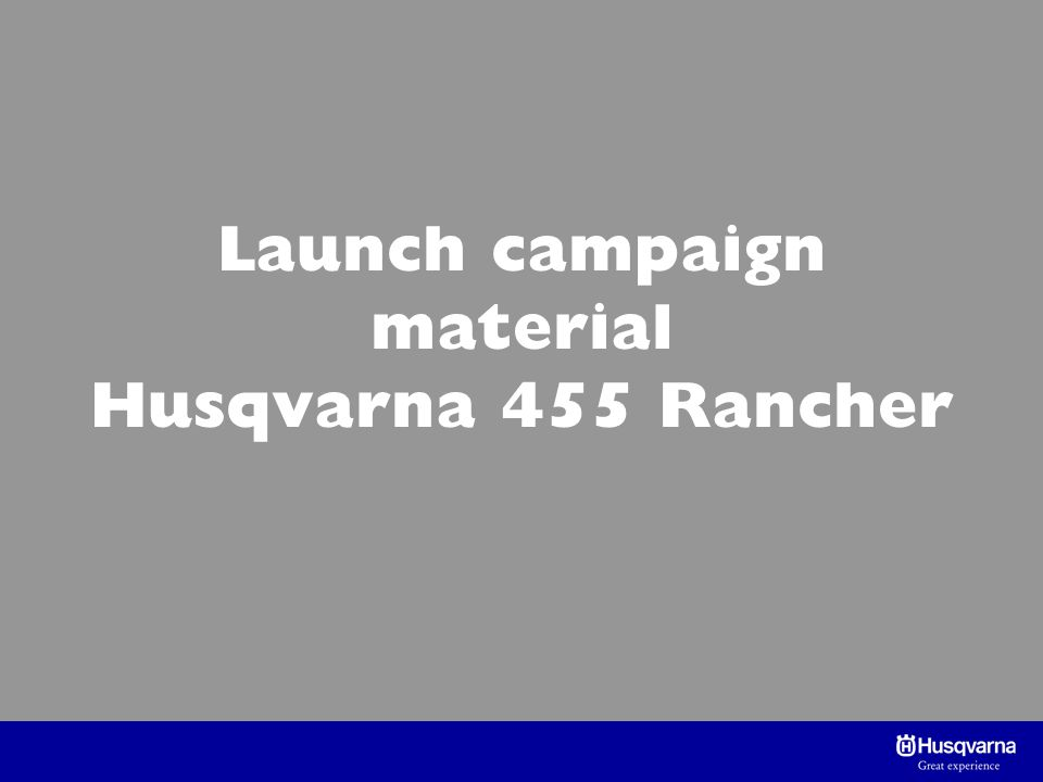 Launch campaign material Husqvarna 455 Rancher