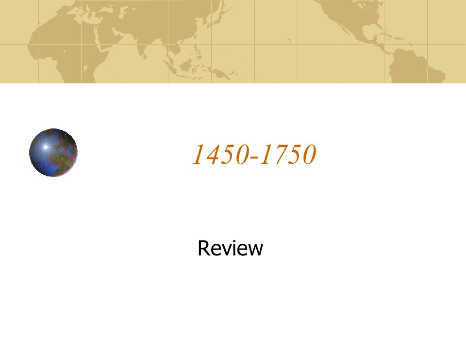 1450-1750 Review