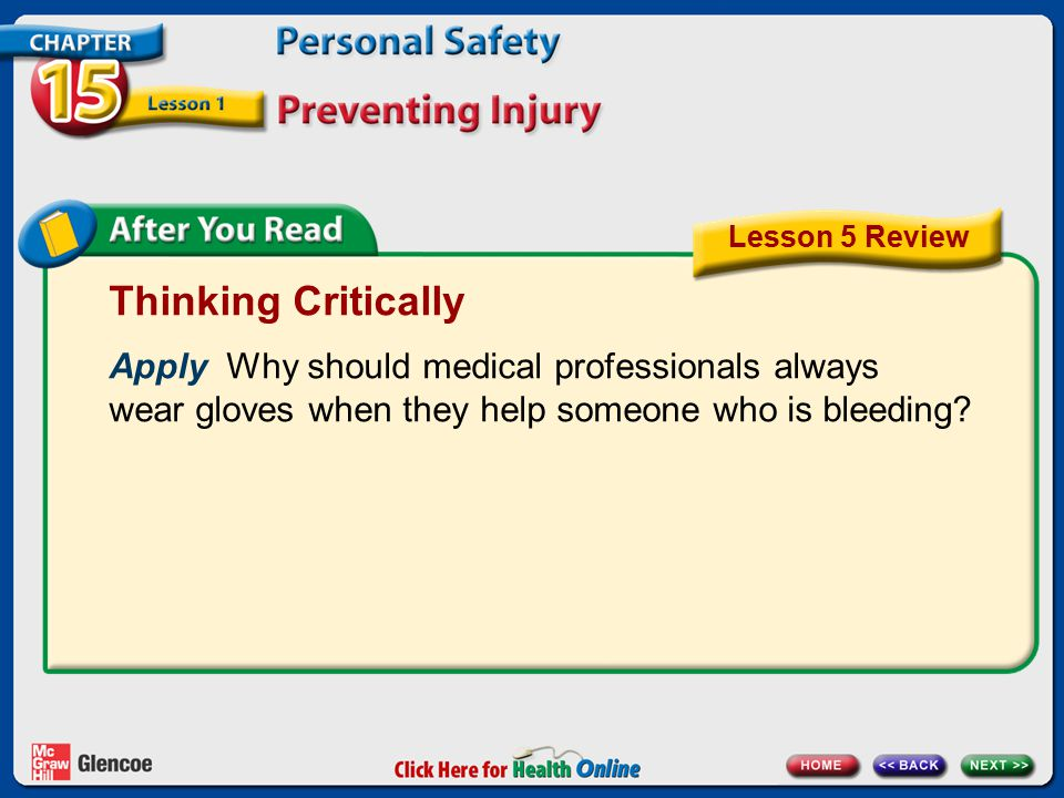 Thinking Critically Apply Why should medical professionals always wear gloves when they help someone who is bleeding? Lesson 5 Review