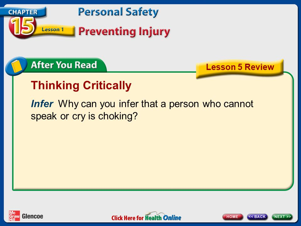 Thinking Critically Infer Why can you infer that a person who cannot speak or cry is choking? Lesson 5 Review