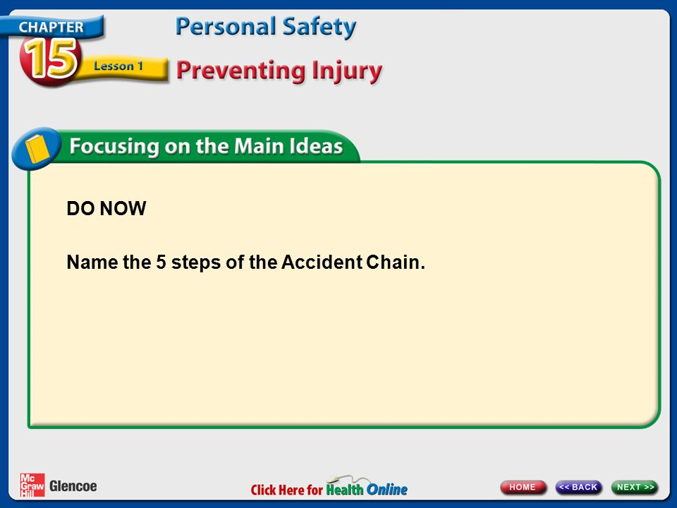 DO NOW Name the 5 steps of the Accident Chain.