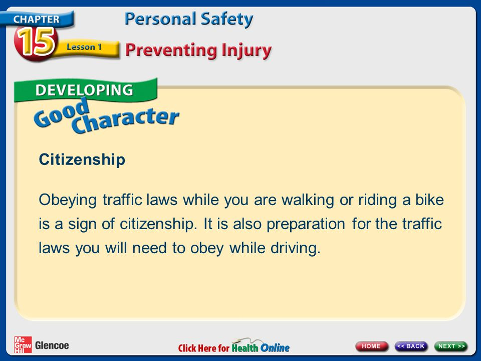 Citizenship Obeying traffic laws while you are walking or riding a bike is a sign of citizenship. It is also preparation for the traffic laws you will