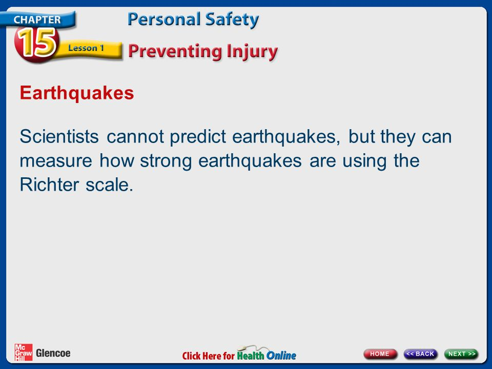 Earthquakes Scientists cannot predict earthquakes, but they can measure how strong earthquakes are using the Richter scale.