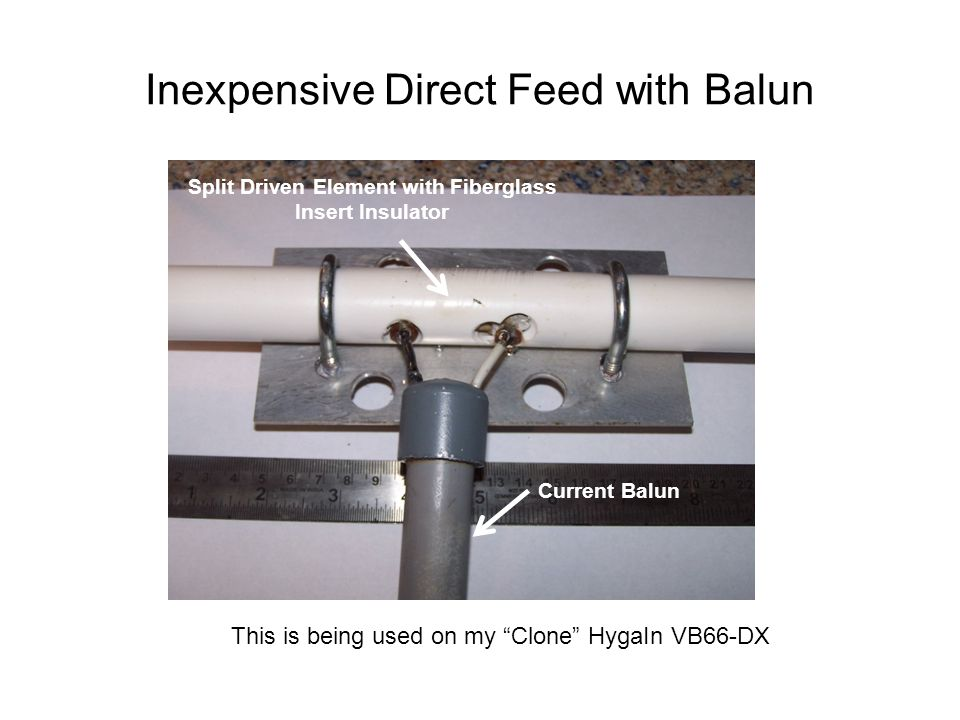 "Inexpensive Direct Feed with Balun This is being used on my ""Clone"" HygaIn VB66-DX Split Driven Element with Fiberglass Insert Insulator Current Balun"