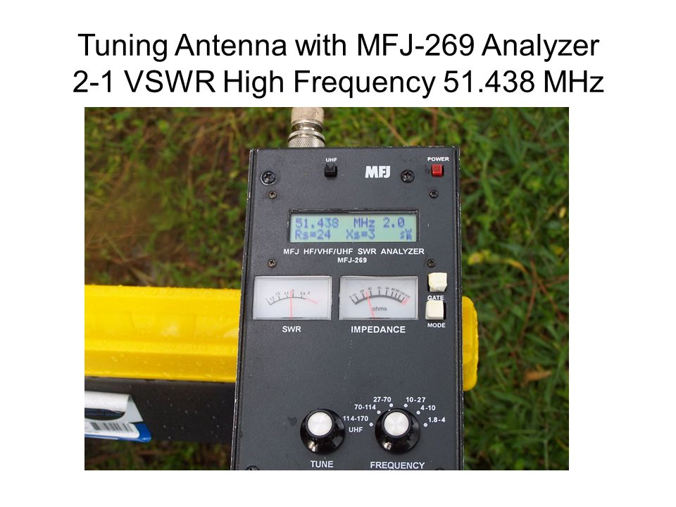 Tuning Antenna with MFJ-269 Analyzer 2-1 VSWR High Frequency 51.438 MHz