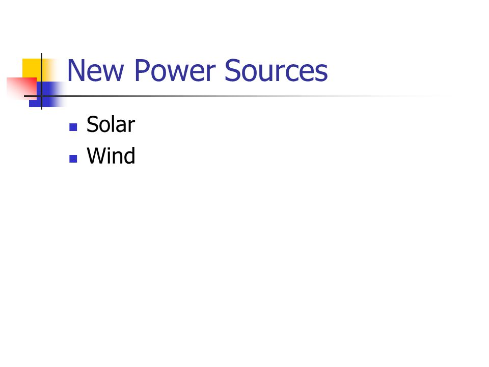 New Power Sources Solar Wind