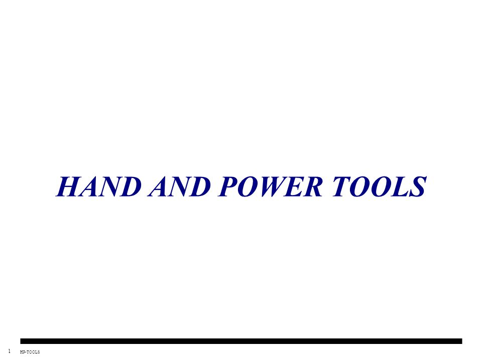 1 HP-TOOLS HAND AND POWER TOOLS