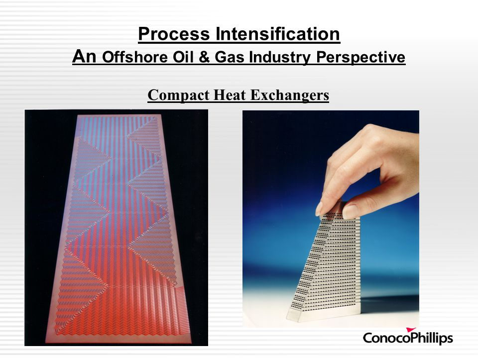 Process Intensification An Offshore Oil & Gas Industry Perspective Compact Heat Exchangers