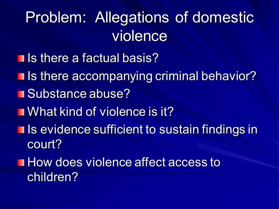 Impact of Domestic Violence on adolescents High levels of aggression and acting out Increased anxiety Behavioral problems School problems Truancy Revenge seeking (Osofsky, 1999)