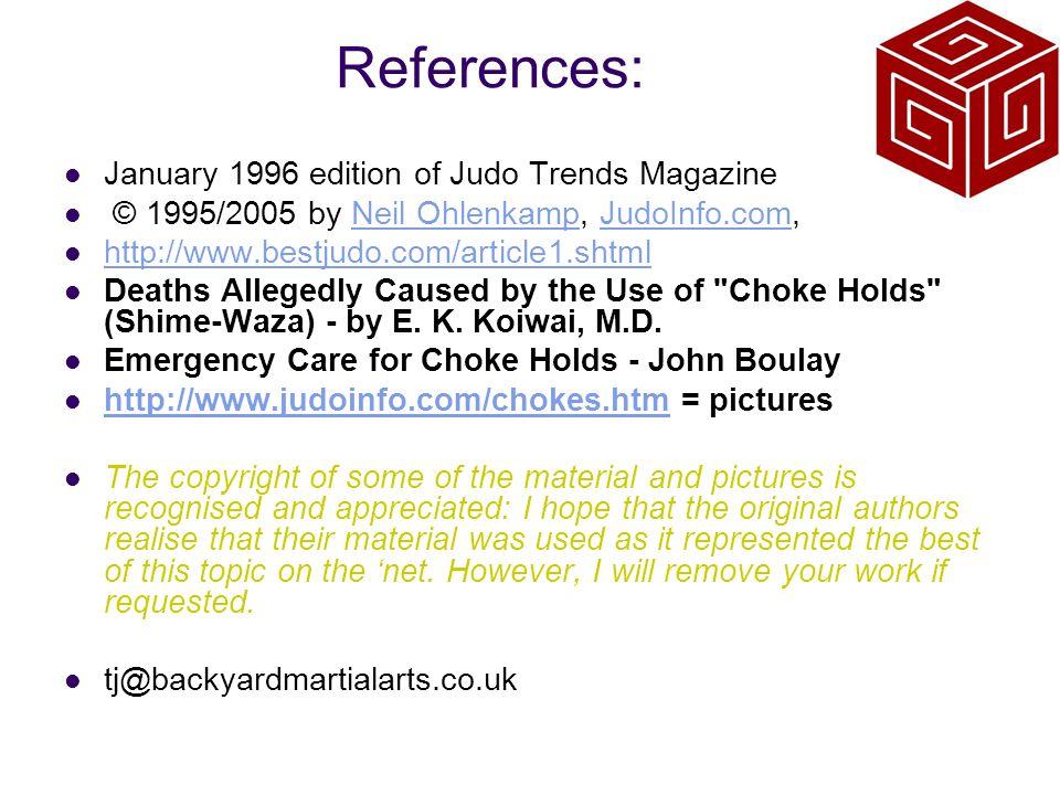 References: January 1996 edition of Judo Trends Magazine © 1995/2005 by Neil Ohlenkamp, JudoInfo.com,Neil OhlenkampJudoInfo.com http://www.bestjudo.co