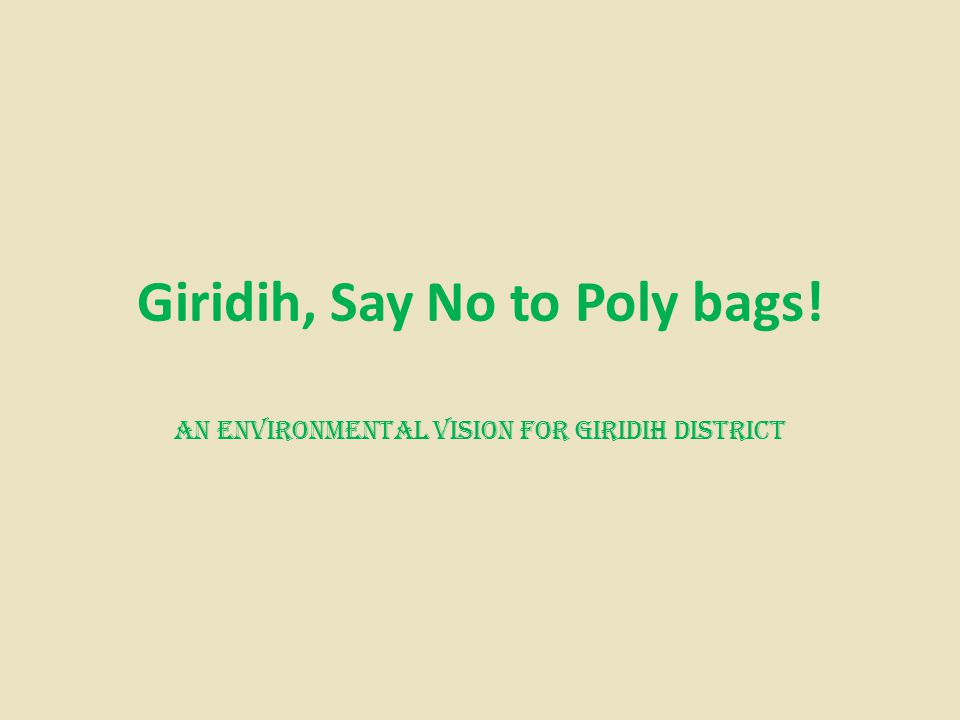 Giridih, Say No to Poly bags! An Environmental Vision for Giridih district