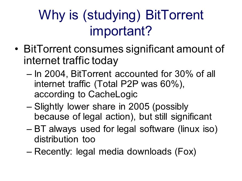 Why is (studying) BitTorrent important.