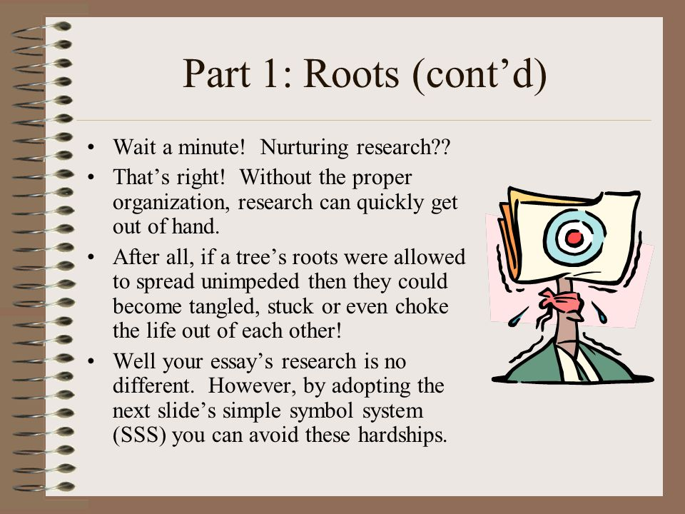 Part 1: Roots (cont'd) Wait a minute. Nurturing research .