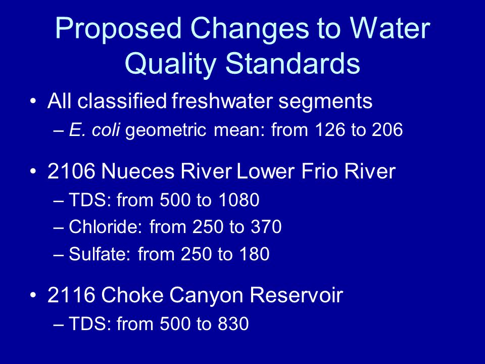 Proposed Changes to Water Quality Standards All classified freshwater segments –E.