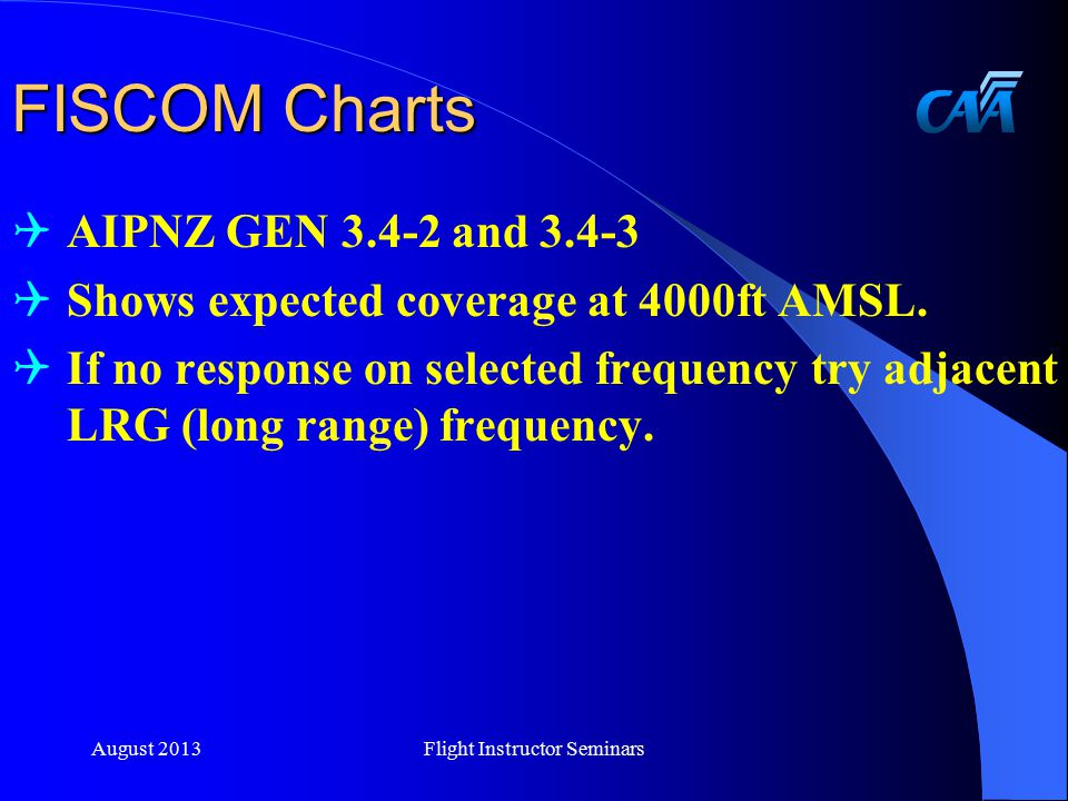 FISCOM Charts  AIPNZ GEN 3.4-2 and 3.4-3  Shows expected coverage at 4000ft AMSL.