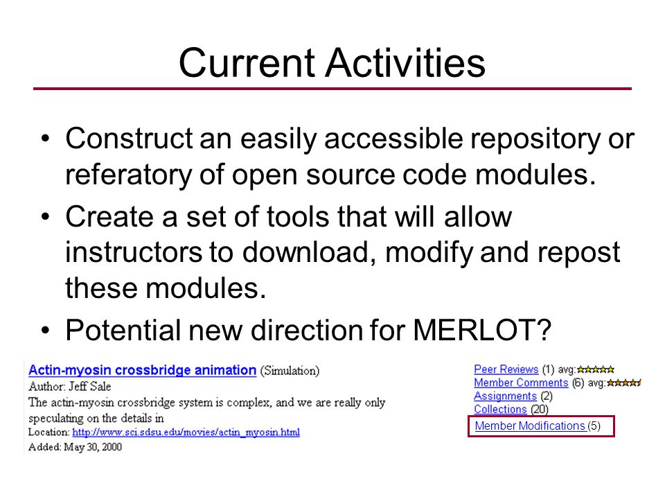 Current Activities Construct an easily accessible repository or referatory of open source code modules. Create a set of tools that will allow instruct