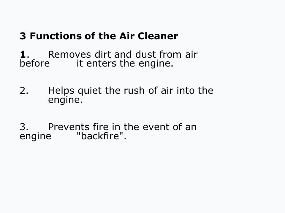 Types of Air Cleaners 1.Dry Element: Made of a filter paper which traps dirt as the air passes through it.