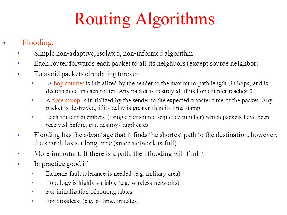 Routing Algorithms Hot Potato: Fully isolated In each router, the packet is forwarded along the link with the shortest queue.