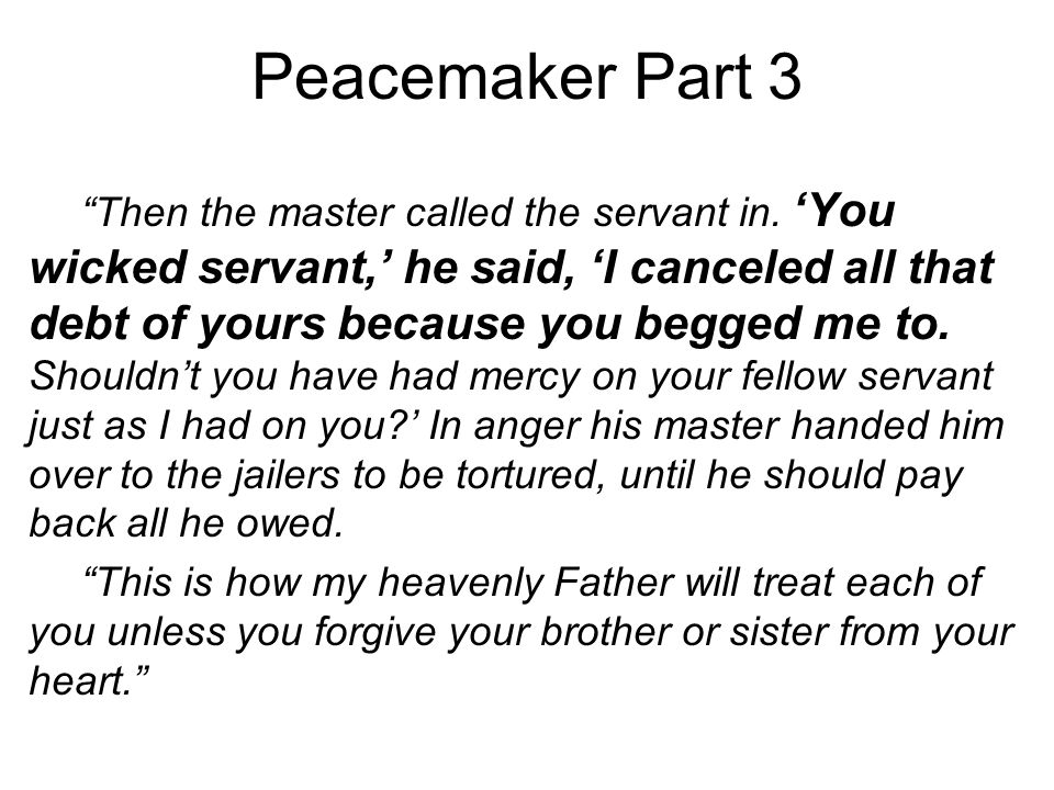 Peacemaker Part 3 Then the master called the servant in.