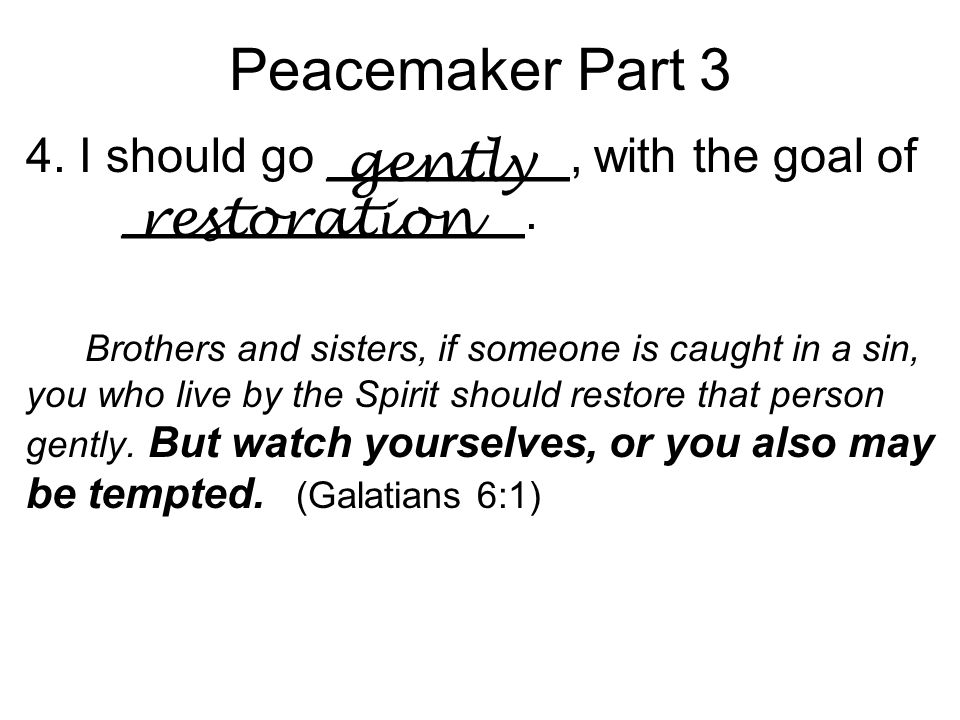 Peacemaker Part 3 4. I should go _________, with the goal of _______________.