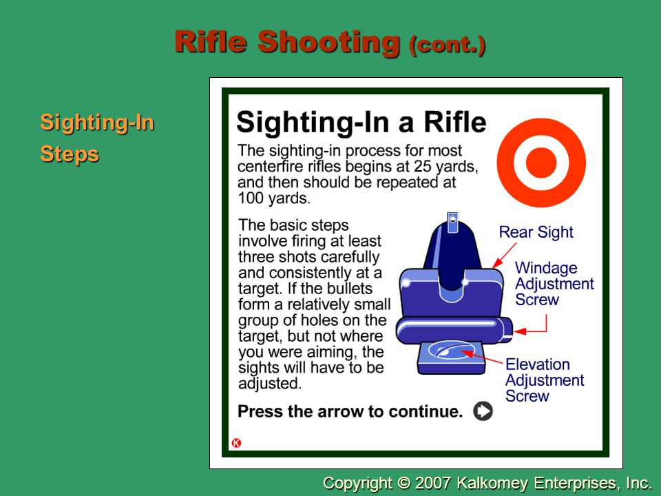 Copyright © 2007 Kalkomey Enterprises, Inc. Rifle Shooting (cont.) Sighting-InSteps