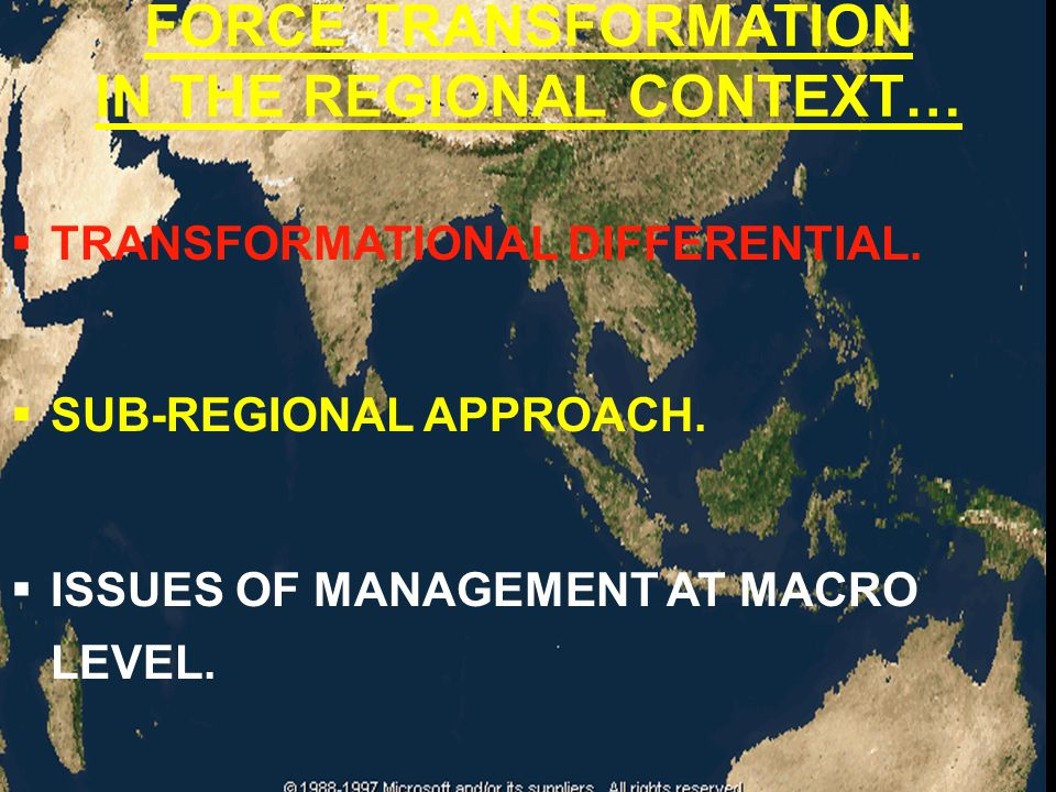  TRANSFORMATIONAL DIFFERENTIAL.  SUB-REGIONAL APPROACH.  ISSUES OF MANAGEMENT AT MACRO LEVEL. FORCE TRANSFORMATION IN THE REGIONAL CONTEXT…