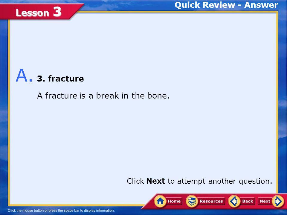 Lesson 3 1.sprain 2.muscle cramp 3.fracture 4.strain Q.