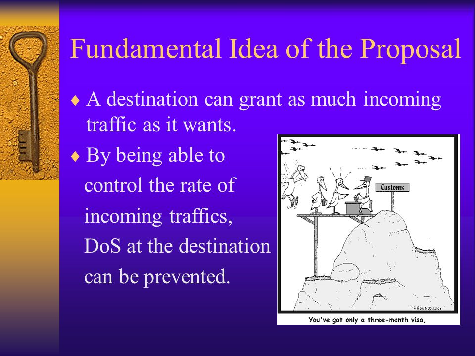 Fundamental Idea of the Proposal  A destination can grant as much incoming traffic as it wants.