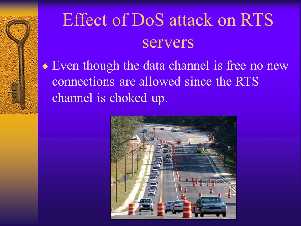 Effect of DoS attack on RTS servers  Even though the data channel is free no new connections are allowed since the RTS channel is choked up.