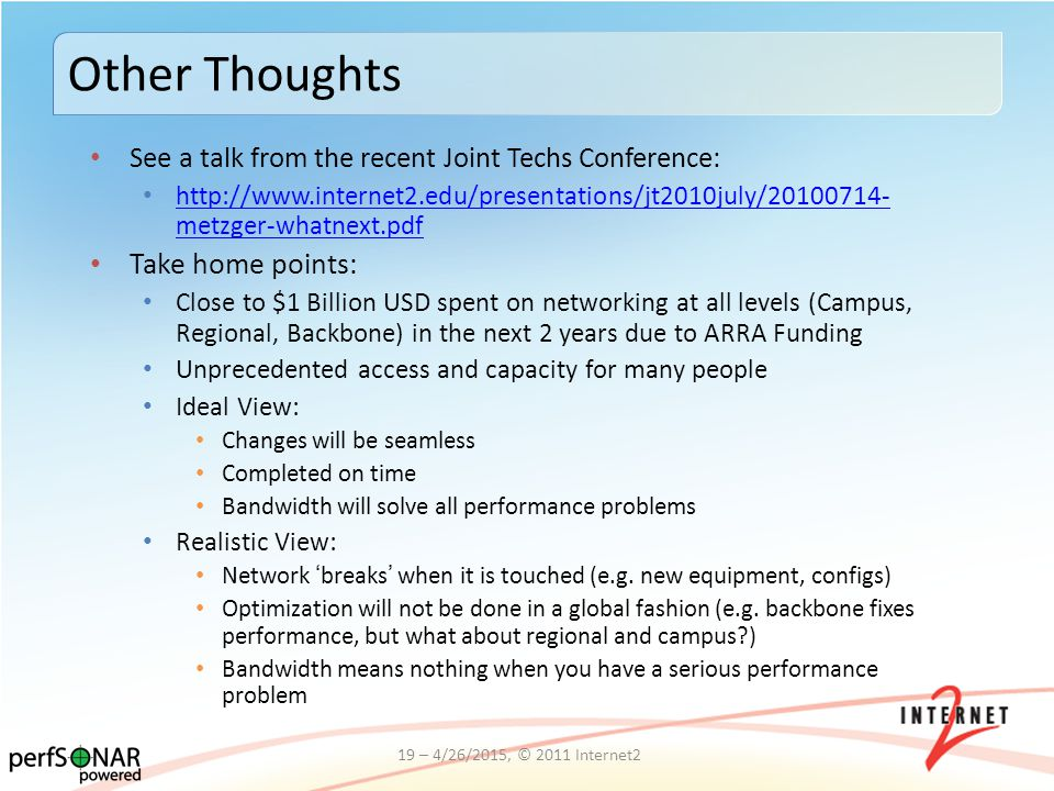 See a talk from the recent Joint Techs Conference: http://www.internet2.edu/presentations/jt2010july/20100714- metzger-whatnext.pdf http://www.interne