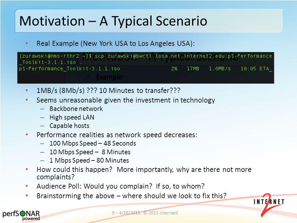 Real Example (New York USA to Los Angeles USA): 1MB/s (8Mb/s) .