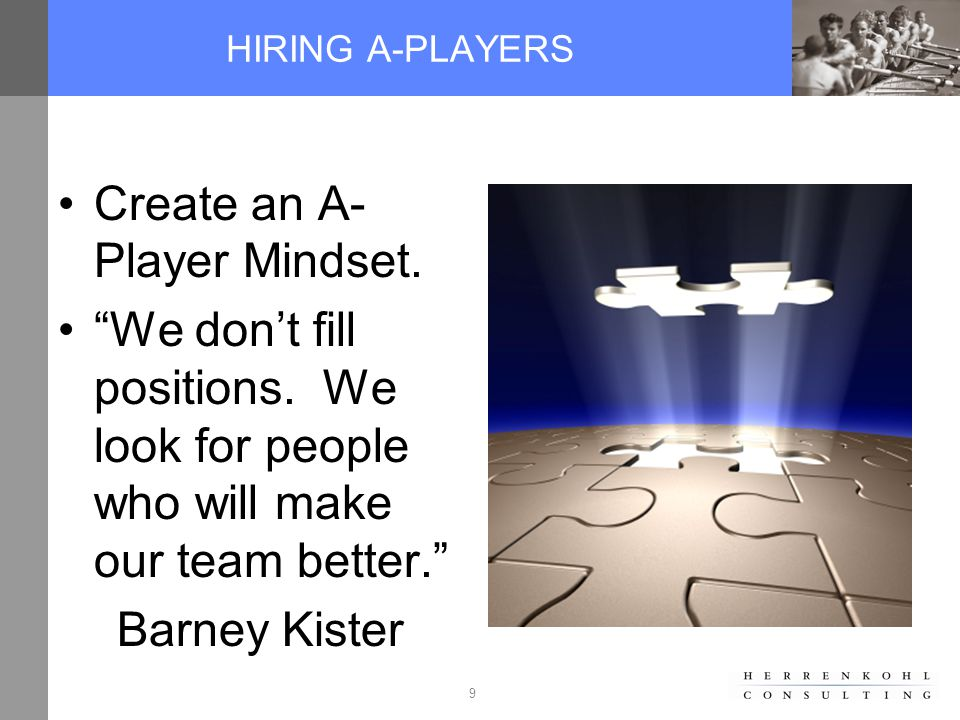 20 HOW DO I FIND MORE A-PLAYERS? The Hunter vs. The Hunted: Continuing Education, Trade Shows.