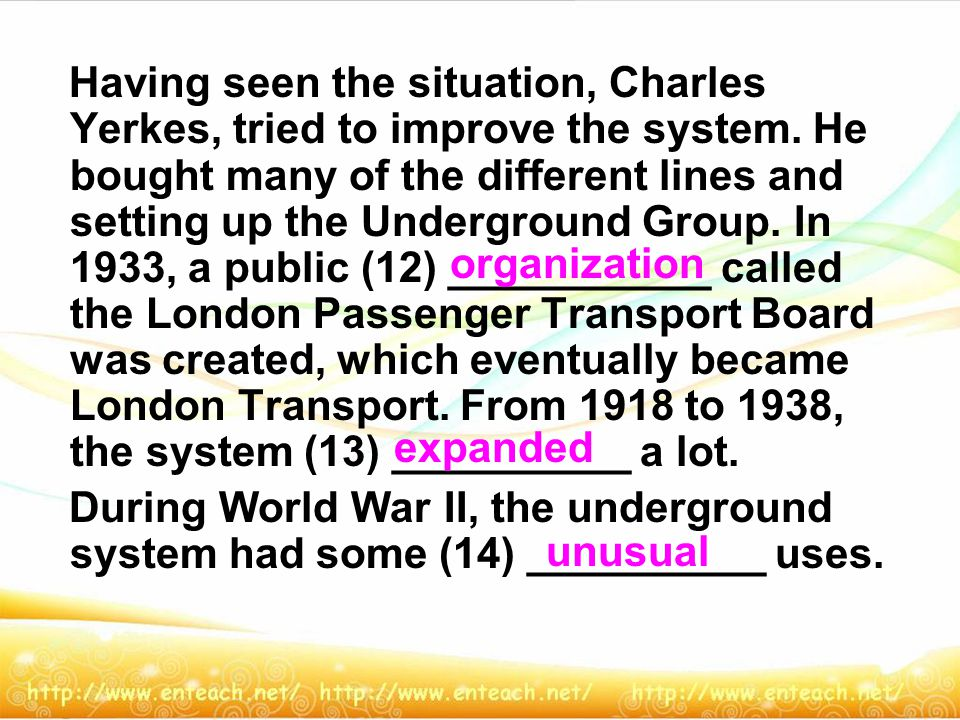 Having seen the situation, Charles Yerkes, tried to improve the system.