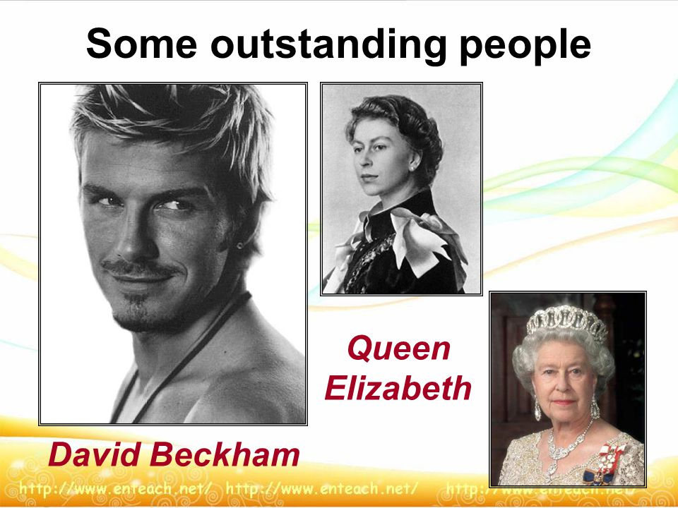 Some outstanding people David Beckham Queen Elizabeth
