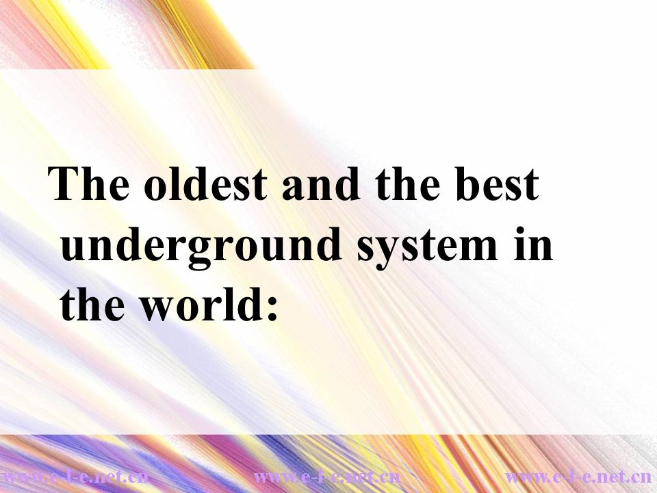 The oldest and the best underground system in the world: