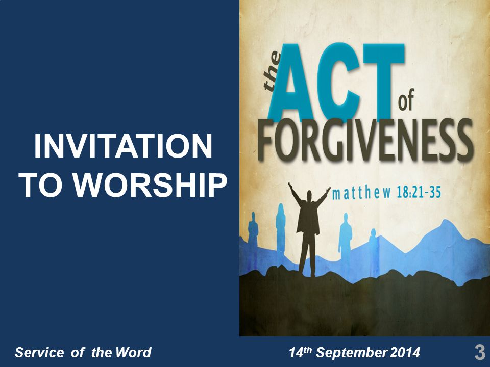 Service of the Word 14 th September 2014 3 INVITATION TO WORSHIP