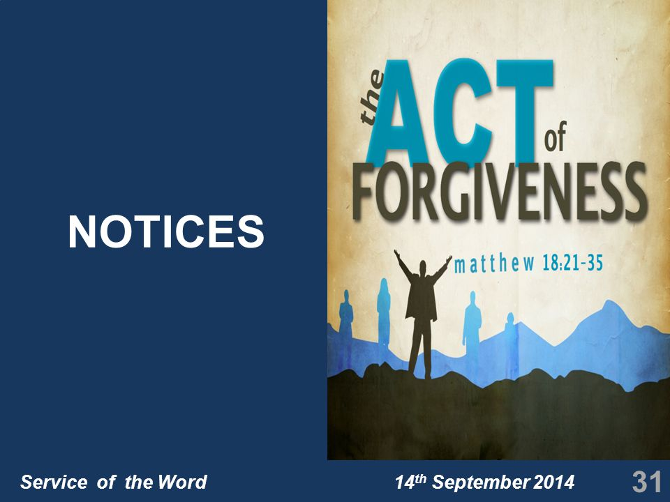 Service of the Word 14 th September 2014 NOTICES 31