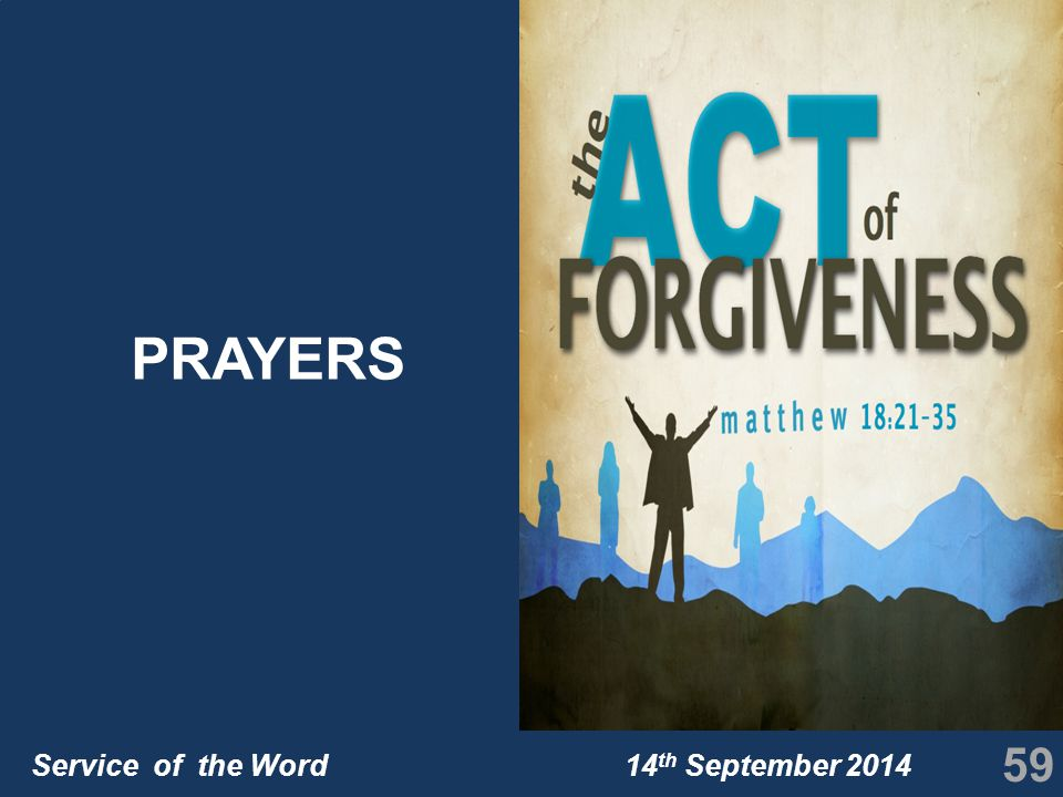 Service of the Word 14 th September 2014 59 PRAYERS