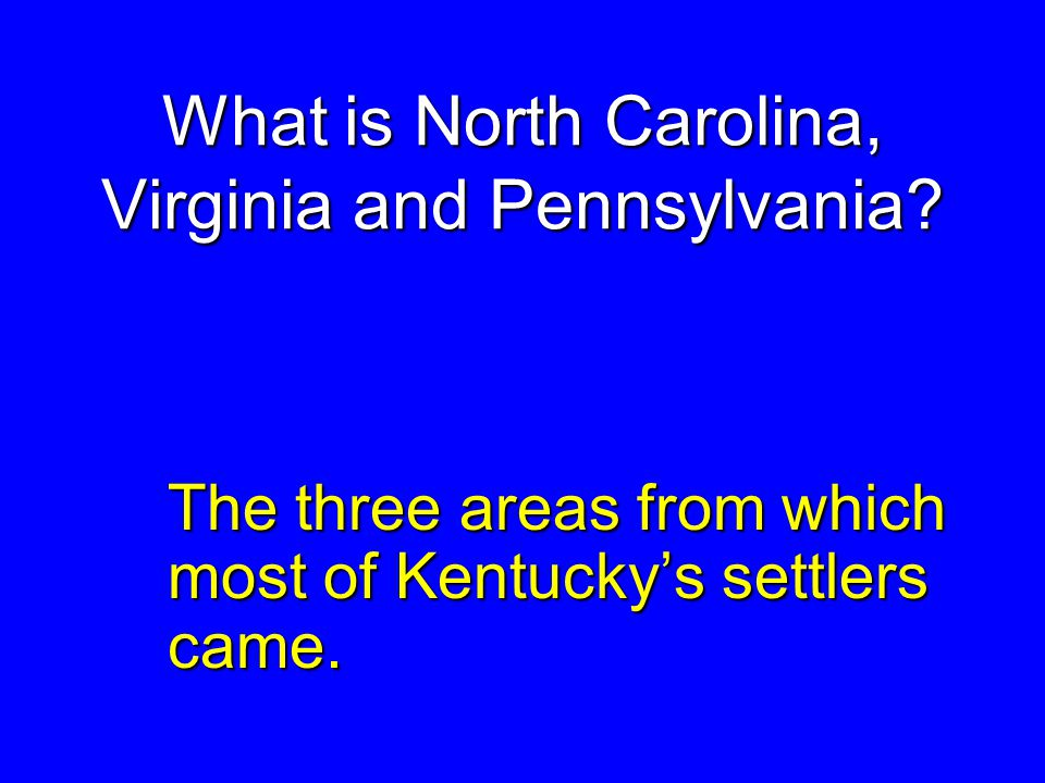 What is North Carolina, Virginia and Pennsylvania.