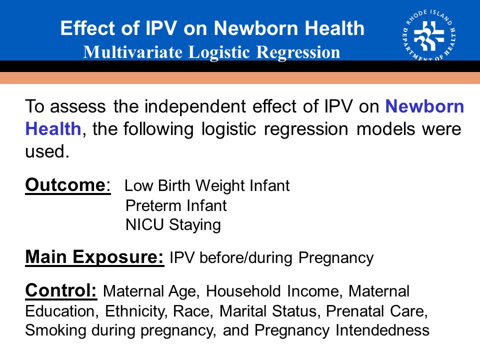 To assess the independent effect of IPV on Newborn Health, the following logistic regression models were used.
