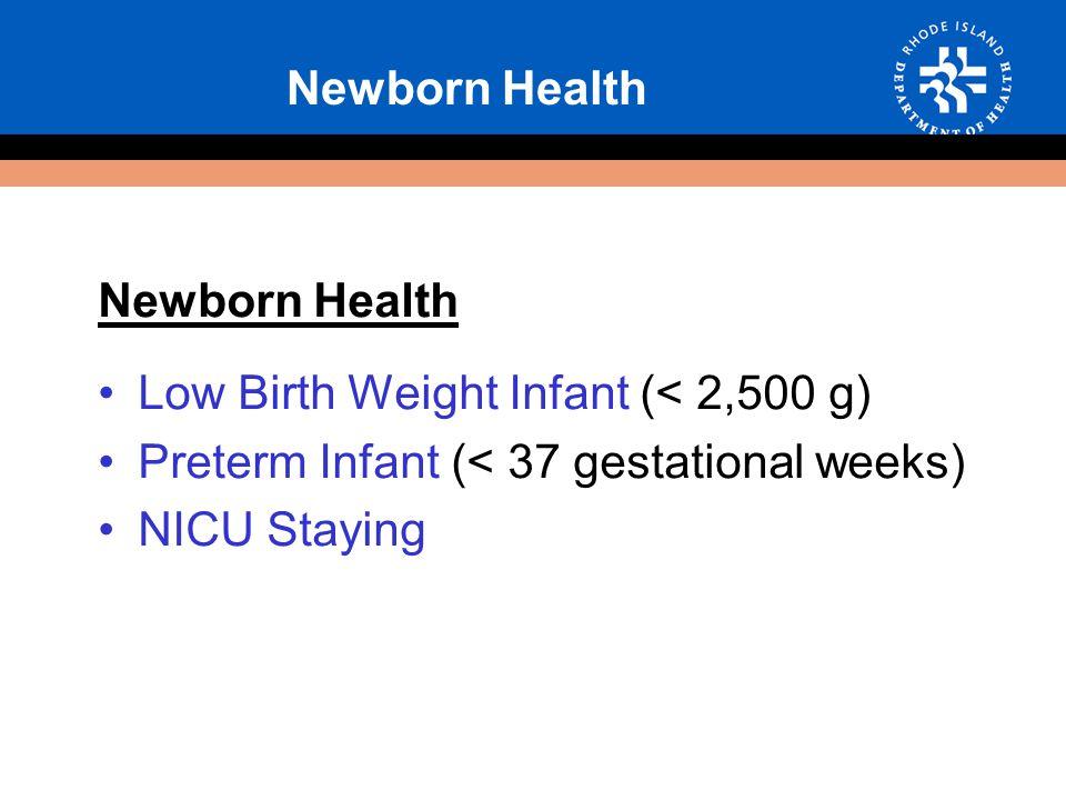 Newborn Health Low Birth Weight Infant (< 2,500 g) Preterm Infant (< 37 gestational weeks) NICU Staying Newborn Health