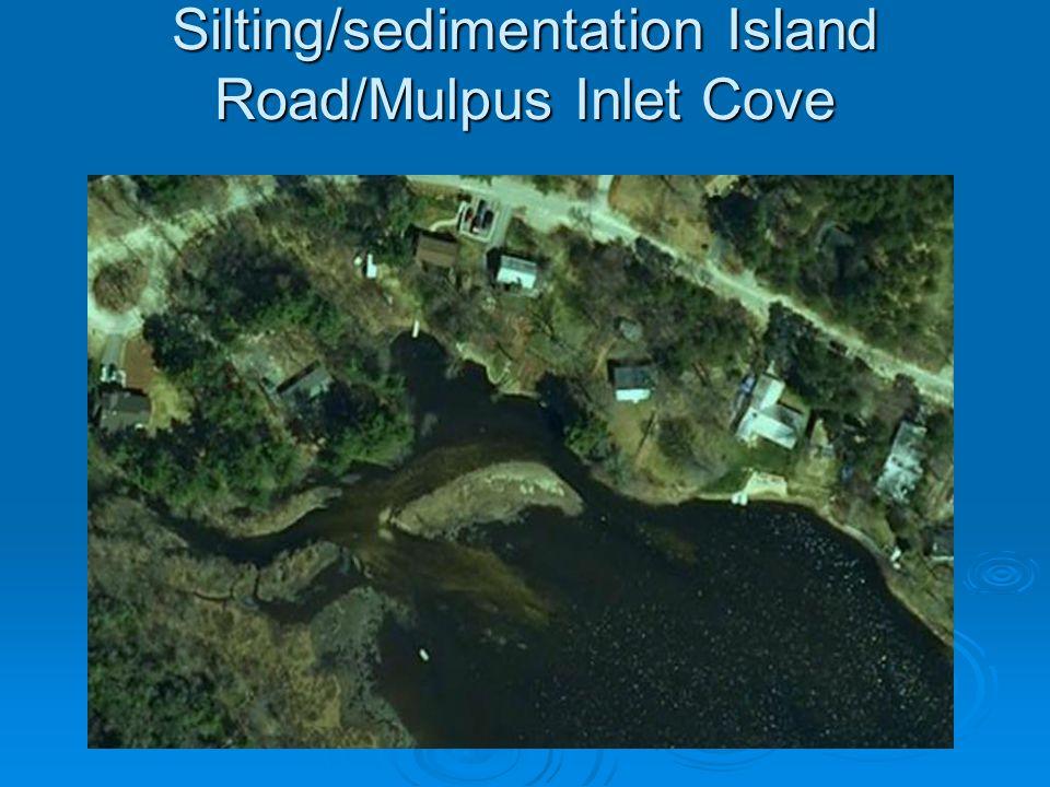 Silting/sedimentation Island Road/Mulpus Inlet Cove