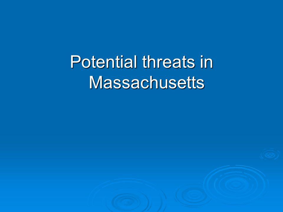 Potential threats in Massachusetts