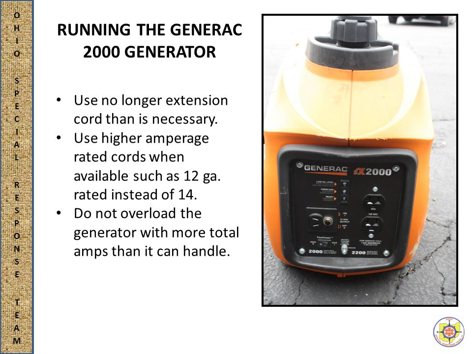 RUNNING THE GENERAC 2000 GENERATOR Use no longer extension cord than is necessary.