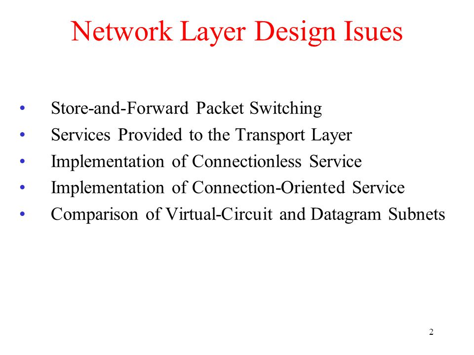 3 Store-and-Forward Packet Switching The environment of the network layer protocols. fig 5-1