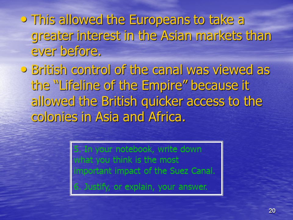 20 This allowed the Europeans to take a greater interest in the Asian markets than ever before.
