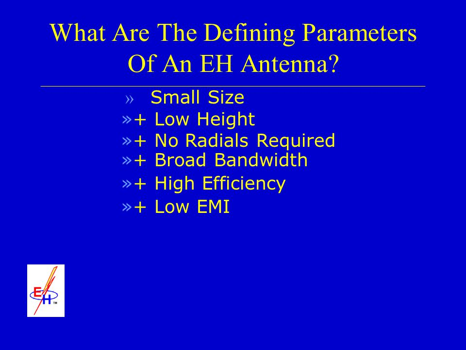 What Are The Defining Parameters Of An EH Antenna? ___________________________________________________________________________________________________