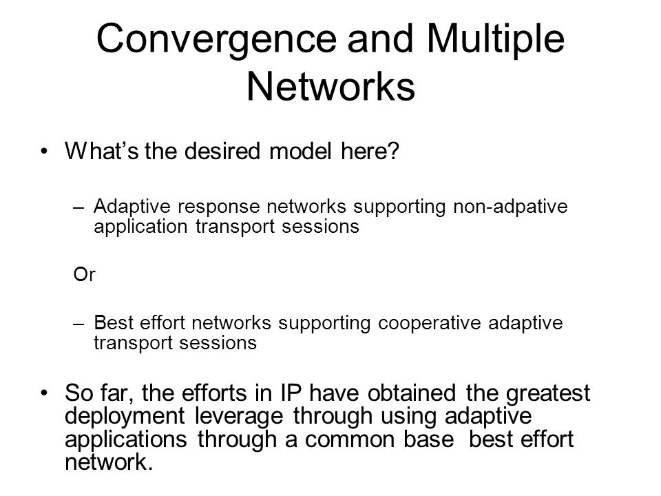 Convergence and Multiple Networks What's the desired model here.